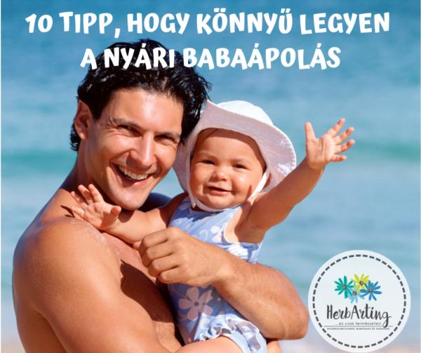 10 tipp, hogy könnyű legyen a nyári babaápolás szakértői cikk HerbArting