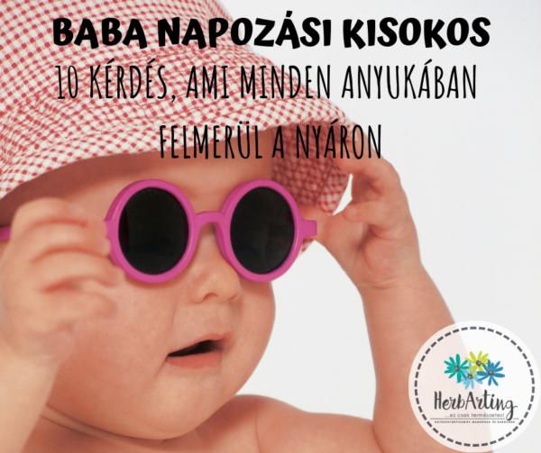 Baba napozási kisokos – 10 kérdés, amely minden anyukában felmerül szakértői cikk HerbArting