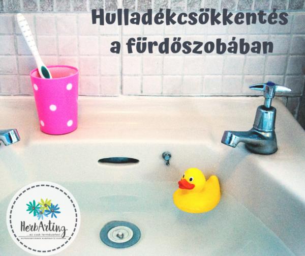 Hulladékcsökkentés a fürdőszobában szakértői cikk HerbArting