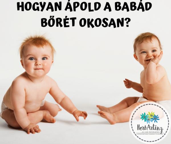 Hogyan ápold a babád bőrét okosan szakértői cikk HerbArting